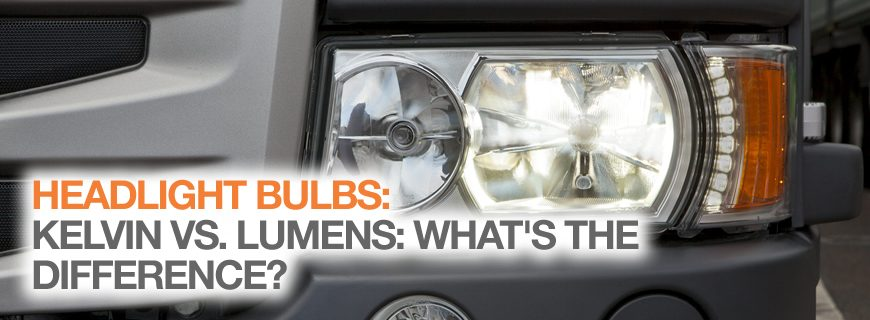 Headlight bulbs: Kelvin vs Lumen – what's the difference?