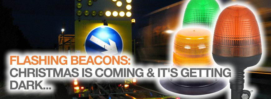 Flashing beacons: Christmas is coming and it's getting dark…