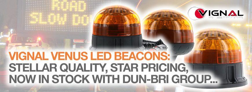 Vignal Venus LED beacons – stellar quality, star pricing…