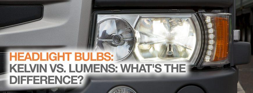 Headlight bulbs: Kelvin vs Lumen – what's the difference?